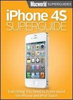 Iphone 4s Superguide (Macworld Superguides Book 35)
