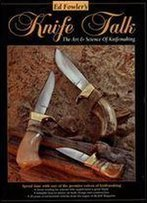 Knife Talk: The Art & Science Of Knifemaking