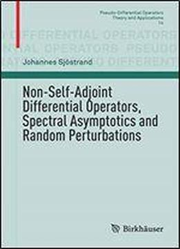 Non-self-adjoint Differential Operators, Spectral Asymptotics And Random Perturbations