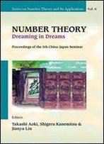 Number Theory: Dreaming In Dreams : Proceedings Of The 5th China-Japan Seminar : Higashi-Osaka, Japan 27-31 August 2008