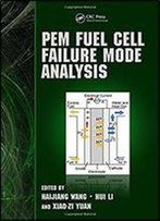 Pem Fuel Cell Durability Handbook, Two-Volume Set: Pem Fuel Cell Failure Mode Analysis
