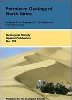 Petroleum Geology Of North Africa (Geological Society Of London Special Publications)