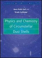 Physics And Chemistry Of Circumstellar Dust Shells