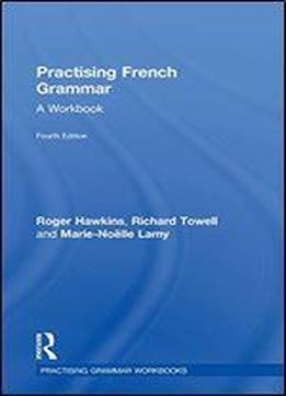Practising French Grammar: A Workbook
