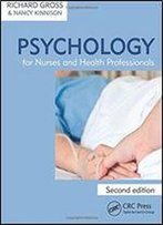 Psychology For Nurses And Health Professionals, Second Edition