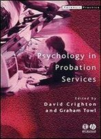 Psychology In Probation Services (Forensic Practice Series)