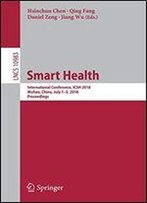 Smart Health: International Conference, Icsh 2018, Wuhan, China, July 13, 2018, Proceedings