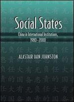 Social States: China In International Institutions, 1980-2000