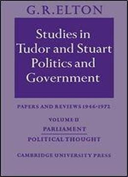 Studies In Tudor And Stuart Politics And Government: Volume 2, Parliament Political Thought: Papers And Reviews 1946-1972