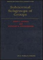 Subnormal Subgroups Of Groups (Oxford Mathematical Monographs)