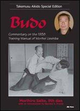 Takemusu Aikido Special Edition (volume 6) - Budo: Commentary On The 1938 Training Manual Of Morihei Ueshiba [english / Japanese]