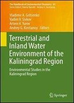 Terrestrial And Inland Water Environment Of The Kaliningrad Region: Environmental Studies In The Kaliningrad Region