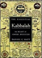 The Essential Kabbalah : The Heart Of Jewish Mysticism