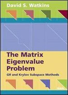 The Matrix Eigenvalue Problem: Gr And Krylov Subspace Methods