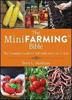 The Mini Farming Bible: The Complete Guide To Self Sufficiency On 14 Acre