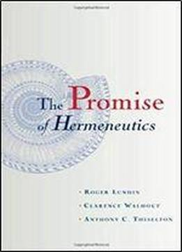 The Promise Of Hermeneutics
