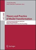 Theory And Practice Of Model Transformation: 11th International Conference, Icmt 2018, Held As Part Of Staf 2018, Toulouse, France, June 2526, 2018, Proceedings