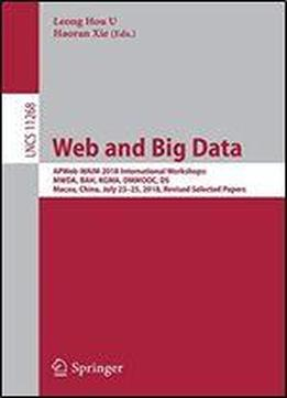 Web And Big Data: Apweb-waim 2018 International Workshops: Mwda, Bah, Kgma, Dmmooc, Ds, Macau, China, July 2325, 2018, Revised Selected Papers (lecture Notes In Computer Science)