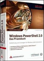 Windows Powershell 2.0: Das Praxisbuch