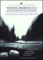 Writing Projects For Mathematics Courses: Crushed Clowns, Cars, And Coffee To Go