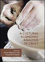 A Cultural Economic Analysis Of Craft