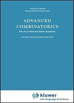 Advanced Combinatorics: The Art Of Finite And Infinite Expansions