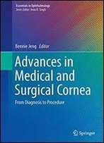 Advances In Medical And Surgical Cornea: From Diagnosis To Procedure (Essentials In Ophthalmology)