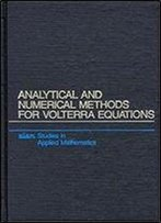 Analytical And Numerical Methods For Volterra Equations (Studies In Applied And Numerical Mathematics)