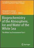 Biogeochemistry Of The Atmosphere, Ice And Water Of The White Sea: The White Sea Environment