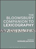 Bloomsbury Companion To Lexicography (Bloomsbury Companions)