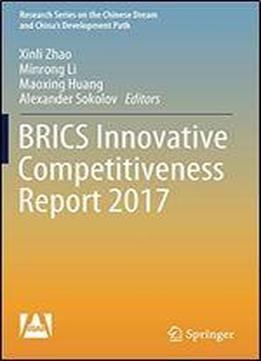 Brics Innovative Competitiveness Report 2017