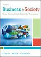 Business & Society: Ethics, Sustainability & Stakeholder Management