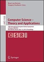 Computer Science Theory And Applications: 14th International Computer Science Symposium In Russia, Csr 2019, Novosibirsk, Russia, July 15, 2019, Proceedings