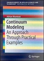 Continuum Modeling: An Approach Through Practical Examples