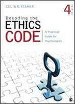Decoding The Ethics Code: A Practical Guide For Psychologists