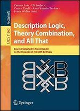 Description Logic, Theory Combination, And All That: Essays