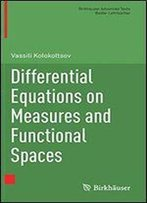 Differential Equations On Measures And Functional Spaces