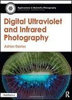 Digital Ultraviolet And Infrared Photography