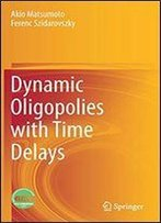 Dynamic Oligopolies With Time Delays