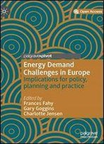 Energy Demand Challenges In Europe: Implications For Policy, Planning And Practice