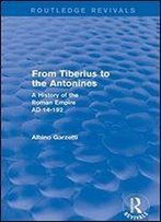 From Tiberius To The Antonines (Routledge Revivals): A History Of The Roman Empire Ad 14-192