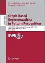 Graph-Based Representations In Pattern Recognition: 12th Iapr-Tc-15 International Workshop, Gbrpr 2019, Tours, France, June 1921, 2019, Proceedings