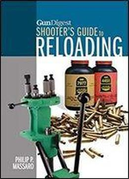 Gun Digest Shooter's Guide To Reloading Download