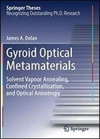 Gyroid Optical Metamaterials: Solvent Vapour Annealing, Confined Crystallisation, And Optical Anisotropy