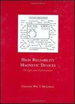 High Reliability Magnetic Devices: Design & Fabrication