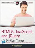 Html5, Javascript And Jquery 24-Hour Trainer