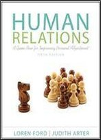 Human Relations: A Game Plan For Improving Personal Adjustment