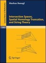 Intersection Spaces, Spatial Homology Truncation, And String Theory