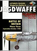 Jagdwaffe: Battle Of Britain Phase Three September-October 1940 (Luftwaffe Colours - Volume Two Section 3)