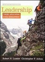 Leadership: Theory, Application, & Skill Development 6th Edition